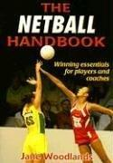 The Netball Handbook by Jane Woodlands