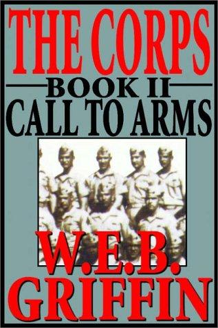 The Corps - Call To Arms (Book 2) by William E. Butterworth (W.E.B.) Griffin