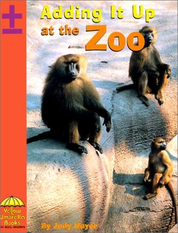 Adding It Up at the Zoo (Yellow Umbrella Books) by Judy Nayer