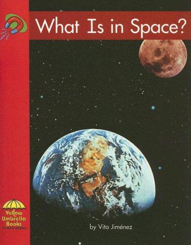 What Is in Space? (Yellow Umbrella Science) by Vita Jimenez