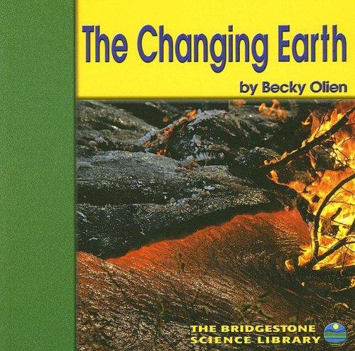 The Changing Earth (Exploring the Earth) by Becky Olien