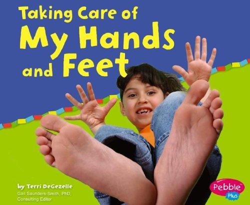 Taking Care Of My Hands And Feet by Terri Degezelle