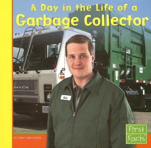 A Day in the Life of a Garbage Collector by Nate Leboutillier