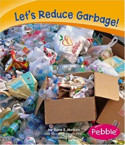 Let's Reduce Garbage! by Sara Elizabeth Nelson