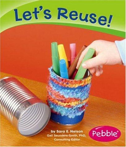 Let's Reuse! by Sara Elizabeth Nelson