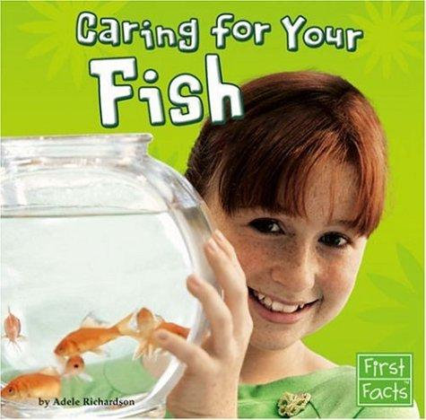 Caring for your fish by Adele Richardson