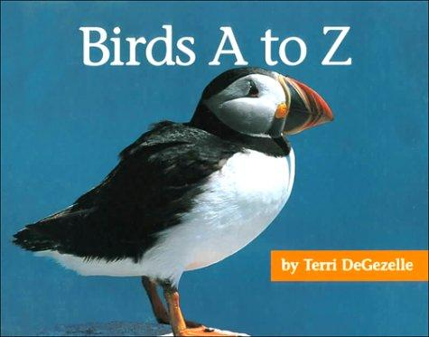 Birds A to Z (A+ Books) by Terri Degezelle