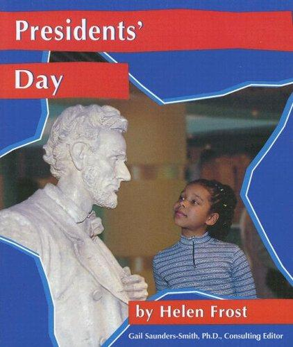 Presidents' Day (National Holidays) by Helen Frost
