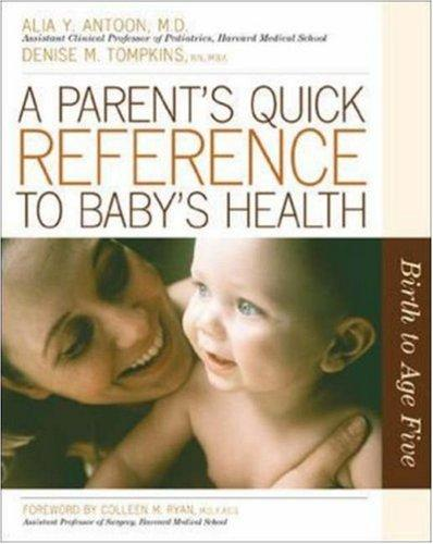 A Parent's Quick Reference to Child's Health by Alia Y. Antoon, Denise M. Tompkins