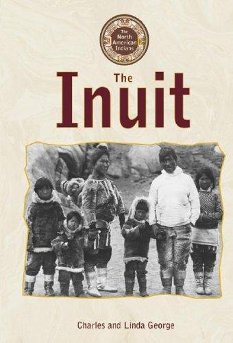 North American Indians - The Inuit (North American Indians) by Charles George, Linda George