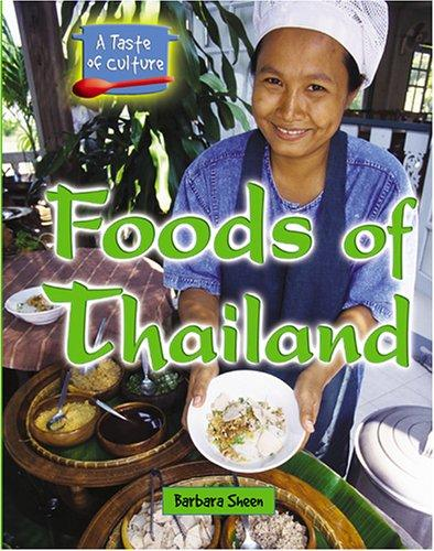 Foods of Thailand (A Taste of Culture) by Barbara Sheen