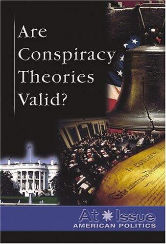 Are Conspiracy Theories Valid? by Stuart A. Kallen