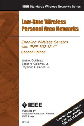 Low-Rate Personal Area Networks by Jose Gutierrez; Edgar Callaway; Raymond Barrett