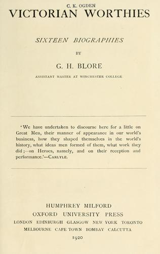Victorian worthies; sixteen biographies by George Henry Blore