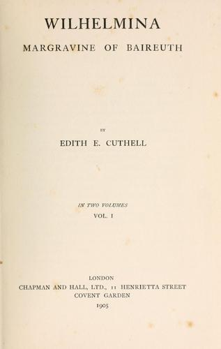 Wilhelmina, margravine of Baireuth by Edith E. Cuthell