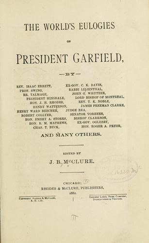 The world's eulogies on President Garfield by James Baird McClure