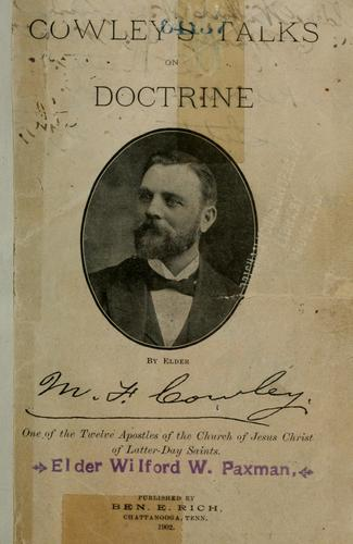 Cowley's talks on doctrine. by Matthias F. Cowley