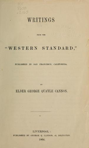Writings from the Western standard published in San Francisco, California by George Q. Cannon