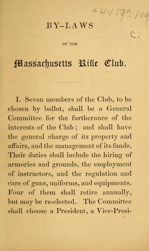 By-laws of the Massachusetts Rifle Club by Massachusetts Rifle Club.