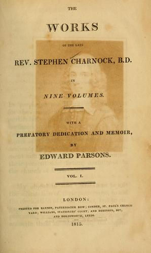 The works of the late Rev. Stephen Charnock …