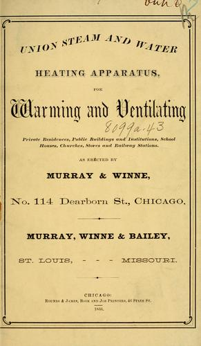 Union steam and water heating apparatus by Murray, Winne & Bailey.