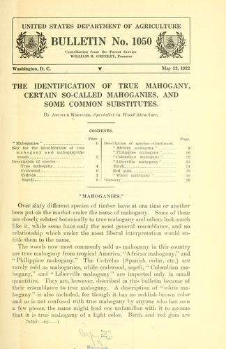 The identification of true mahogany, certain so-called mahoganies, and some common substitutes by Arthur Koehler