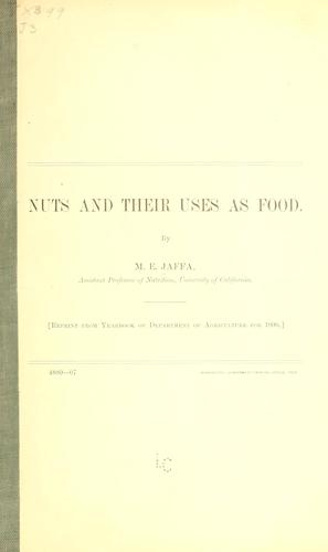 Nuts and their uses as food. by Myer E. Jaffa