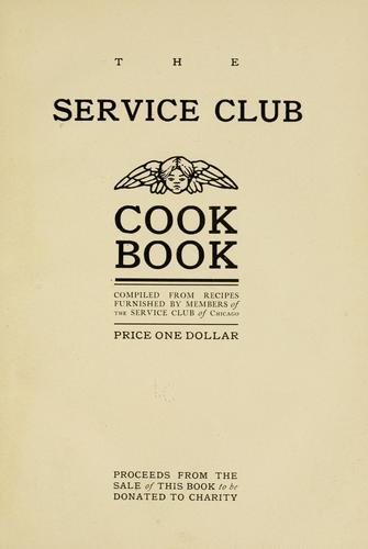 The Service club cook book by Service club, Chicago