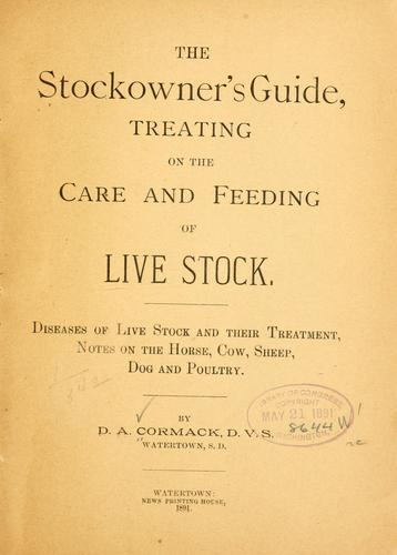 The stockowner's guide, treating on the care and feeding of live stock by D. A Cormack