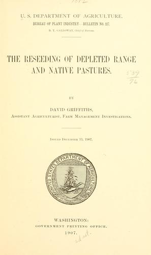 The reseeding of depleted range and native pastures by David Griffiths