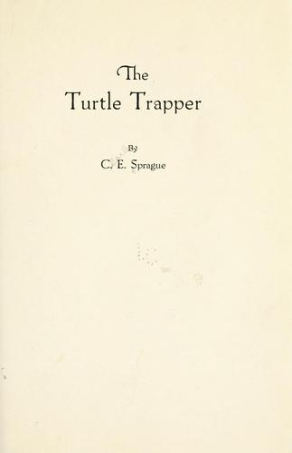 The turtle trapper by Charles Elmer Sprague