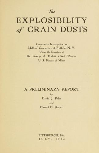 The explosibility of grain dusts by Millers' committee of Buffalo, N.Y