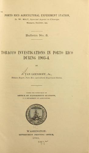Tobacco investigations in Porto Rico during 1903-04 by Ven Leenhoff, Johan jr