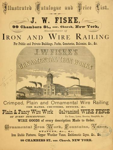 Illustrated catalogue and price list by J. W. Fiske Iron Works.