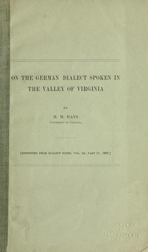 On the German dialect spoken in the Valley of Virginia by H. M. Hays