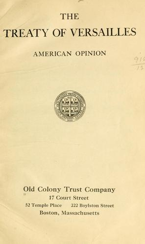 The treaty of Versailles, American opinion by Old Colony Trust Company, Boston.